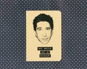 Ross Geller quote notebook - we were on a break journal - friends tv show