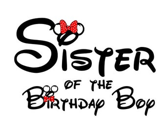 Disney Sister of the Birthday Boy Iron on Transfer Decal (iron on transfer, not digital download)