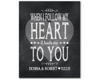 When I follow my heart it leads me to you - customizable - couples wall art print - personalized wedding anniversary gift - Valentine's Day