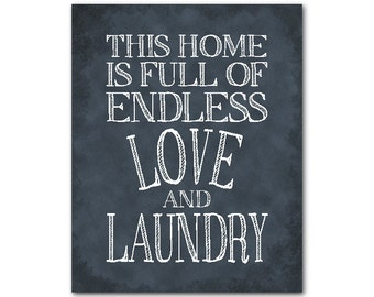 This home is full of endless love and laundry - Laundry Room Wall Art - Typography Word Art - Chalkboard Print - Housewarming gift - decor