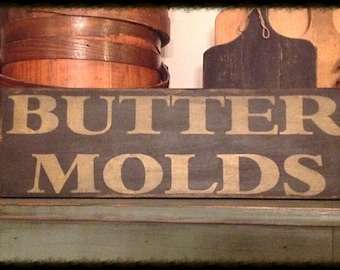 Hand stenciled sign-Butter Molds