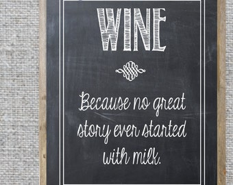 wine because no great story ever started with milk kitchen art decor chalk board printable best friend gift wine lover