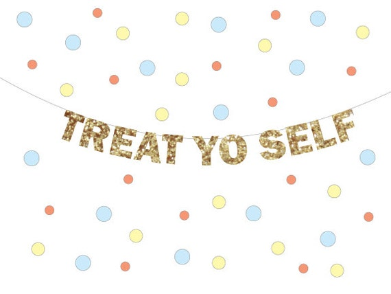Treat yo self glitter banner holiday decoration photo prop for Decor yo pops