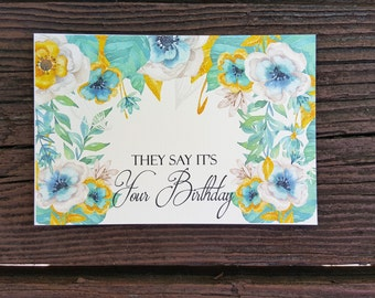 Birthday Card -They Say it's Your Birthday - Flowers, Mint, Aqua, Gold
