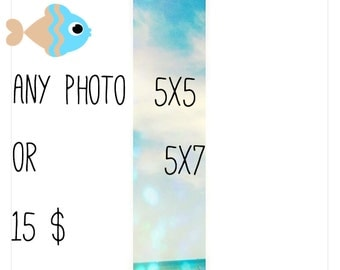 any photo 5x5 inch or 5x7 inch - give the title at the checkout