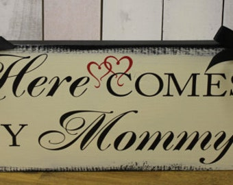 Here Comes My MOMMY Sign/Photo Prop/Great Shower Gift/Black/Ivory/Red/Two Heart/Rustic/Reversible/Wood Sign/Wedding/U Choose Color/Fast Ship