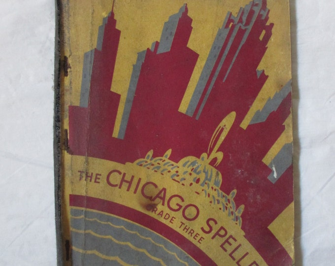 The CHICAGO SPELLER Grade Three, Don Rogers, 1940 Chicago Board of Education Textbook, Wheeler Publishing
