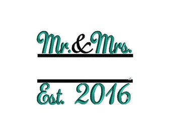 Mr and Mrs Embroidery Design with Est Established Year Mr. and Mrs. Machine Embroidery Design Split Embroidery Design Wedding Embroidery