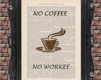 No Coffee, No Workee: Antique Dictionary Art Print