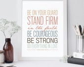 Bible Verse Art  -  1 Corinthians 16:13-14 - Scripture Print - Christian Typography