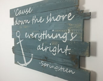 Springsteen Lyrics Nautical Beachy Wall Hanging Down the Shore Everything's All Right with anchor 32 x 21