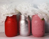 3- Hand Painted Mason Jars Flower Vases- The Valentine Collection Metallic Silver-Country Decor-Cottage Chic-Shabby Chic-French Chic