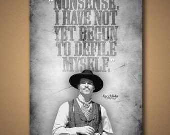 """TOMBSTONE Doc Holliday """"DefileMyself"""" Quote Poster"""