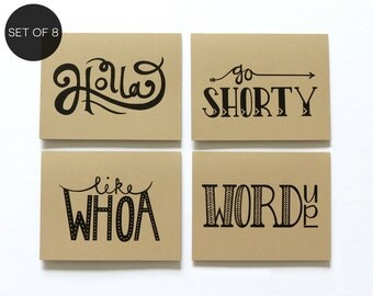 Blank Note Card Set - Hip Hop for Hipsters - Set of 8 (A2) Hand lettered Typography Holla, Like Whoa, Go Shorty, Word Up - Kraft and Black