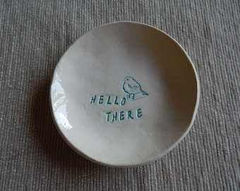 Small Bird Bowl* Hello There * Turquoise