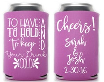 Personalized Can Cooler, To Have to Hold, Unique Wedding Favors, Bridesmaid Gift, Custom Can Cooler, Custom Coozy, Can Hugger, Drink Holder
