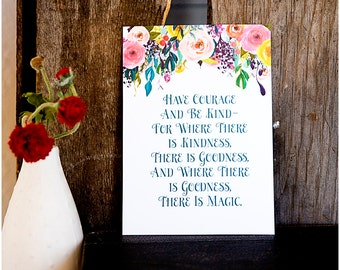 Have Courage and Be Kind PRINT - girl decor 5x7 and 8x10 sizes