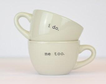 I do... Me too... Espresso Coffee Cups. Wonderful wedding gift idea.
