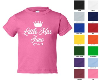 Little Miss June T-shirt, Birthday Girl, Pageant, Birth Month, Princess, Infant Size