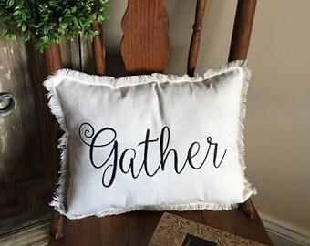 Gather Pillow,  Farmhouse Pillow, Rustic Pillow, Decorative Pillow Throw Pillow