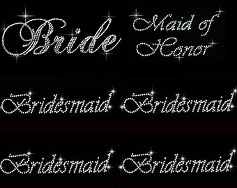 LOT Of 6 Rhinestone Wedding Party Transfers 1 Bride, 1 Maid Of Honor, 4 Bridesmaids, Hot Fix Iron On Transfers