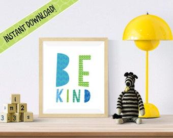 "BE KIND PRINT 8""x10"" Instant Printable Download / Inspirational Nursery Girl Boy Wall Art / Wall Art, Poster Art"