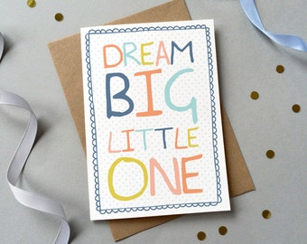 Dream Big Little One Card