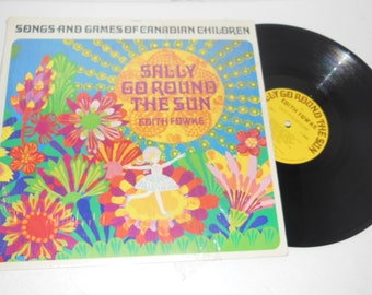 """1969 Sally Go Round The Sun by Edith Fowke - Songs and Games of Canadian Children 12"""" Vinyl Record LP"""