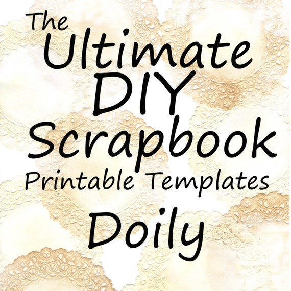 The Ultimate DIY Scrapbook Printable Templates Doily + Plain Templates