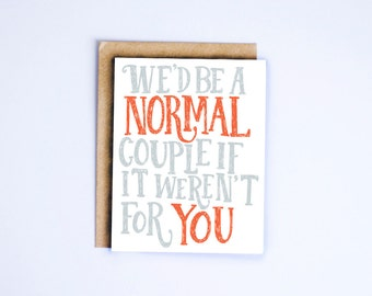We'd Be A Normal Couple Greeting Card | Love Card | Sarcastic Card | Funny Card | Love Humor | Couple Card | Anniversary