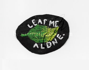 LEAF ME ALONE Patch - Sew On / Iron On Patch