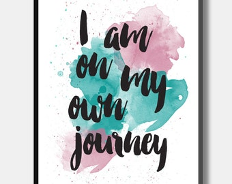 I Am On My Own Journey - Typographic Watercolor Print