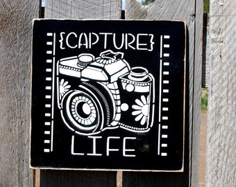 Hand-Painted Capture Life Wood Sign