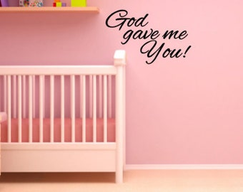 God gave me you vinyl wall decal