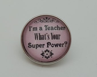 Glass Popper Snap Charm I'm A Teacher What's Your Super Power Snap Jewelry