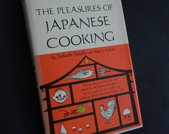 1963 The Pleasures of Japanese Cooking Heihachi Tanaka -Japan Airlines Cookbook