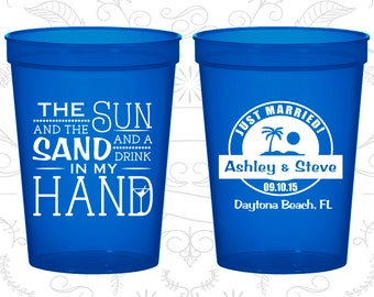 The Sun and the Sand and a Drink in my Hand, Promotional Plastic Cups, Beach Wedding Cups, Tropical Wedding, stadium cups (507)