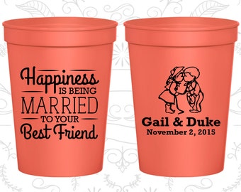 Happiness is Being Married to your Best Friend, Imprinted Wedding Cups, Bride and Groom Cups, Country Wedding, Plastic Beer Cups (514)