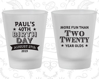 40th Birthday Frosted Shot Glasses, More fun than 22, Birthday Frosted Shot Glass (20045)