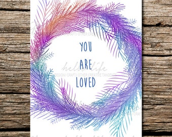 Digital Download, Printable, Poster  You Are Loved
