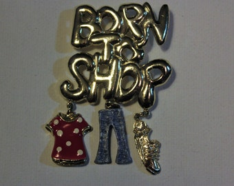 Born to shop Pin