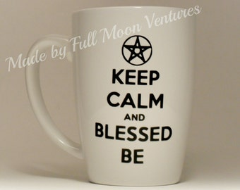 "Coffee cup / mug ""Keep calm and blessed be"" large 14 oz.   coffee mug wiccan gift , pagan gift"