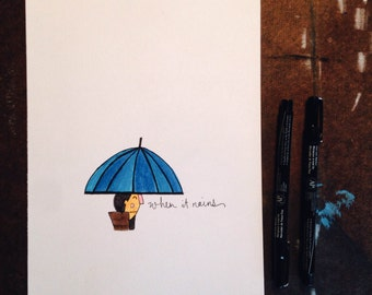 When It Rains - Handmade Illustration