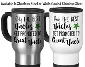 Travel Mug, Only The Best Uncles Get Promoted To Great Uncle Uncle Gift Baby Announcement Pregnancy Reveal, Stainless Steel, 14 oz