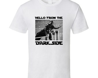 Hello From The Dark Side Funny T Shirt
