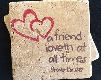 4 travertine natural stone scripture coasters.  Proverbs 17:17 ~ A friend loves at all times .  Valentine day coasters .