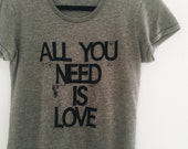 Sale Vintage Style Heather Gray All You Need is LOVE Super Soft Women's Tee. Love. Ready to ship.