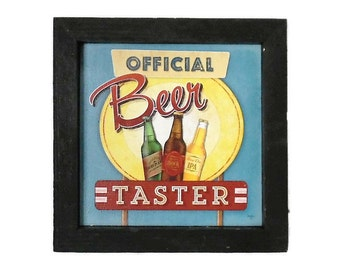 Beer Sign, Beer Taster, Funny Sign, Craft Beer Sign, Art Sign, Pub Decor, Wall Hanging, Handmade, 7X7, Custom Wood Frame, Made in the USA