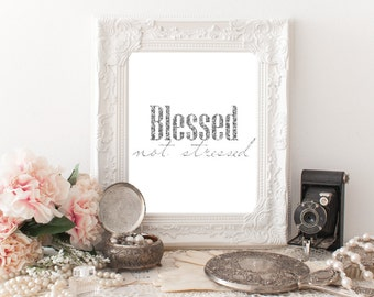 Printable Blessed Not Stressed, Digital Quote, Wall Art, Inspirational Quotes, Silver Glitter, Digital Art