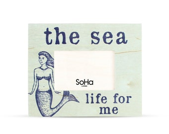 The Sea Life For Me With Mermaid Artwork Wooden Frame